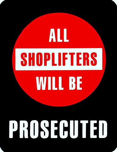 Shoplifters Will Be Prosecuted Sign ~ Retail Store Policy Business - Store Policy