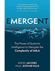 Emergent: The Power of Systemic Intelligence to Navigate the Complexity of M&A
