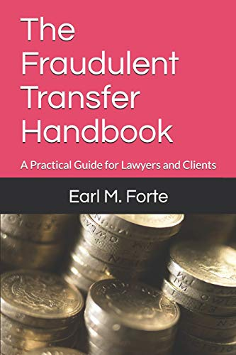 Pdf Law The Fraudulent Transfer Handbook: A Practical Guide for Lawyers and Clients