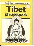 Tibet Phrasebook (Lonely Planet Language Survival Kits)