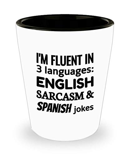 SPAIN Shot Glass - I'm Fluent In 3 Languages - English Sarcasm and Spanish -