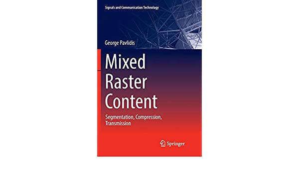 Mixed Raster Content: Segmentation, Compression, Transmission