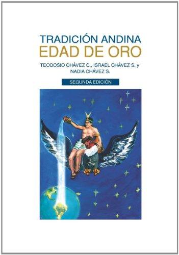 TRADICIÓN ANDINA: EDAD DE ORO (Spanish Edition) (Tradiciones Andinas)