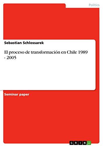 El proceso de transformación en Chile 1989 - 2005 por Sebastian Schlossarek