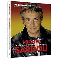 La véritable histoire des chansons de Michel Sardou
