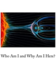 Who Am I and Why Am I Here?