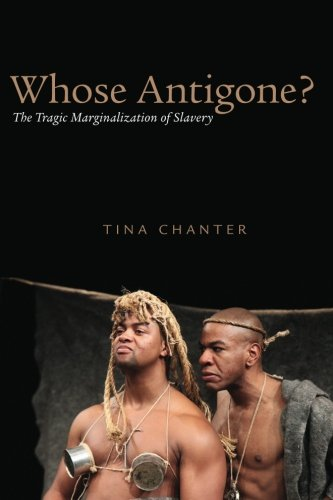 Whose Antigone?: The Tragic Marginalization of Slavery