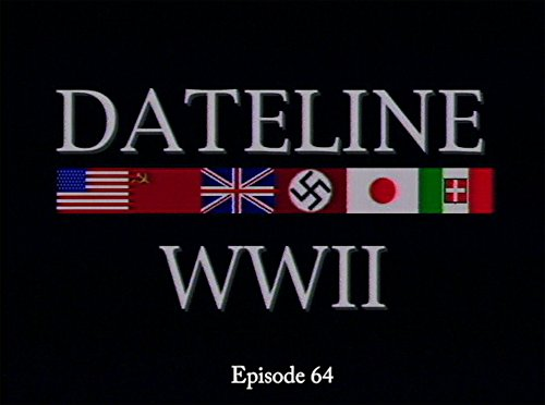 Dateline World War II Episode 64 (Eisenhower Gi Joe)