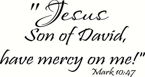 Mark 10:47 Wall Art, Jesus, Son of David, Have Mercy on Me, Creation Vinyls (Son Of David Have Mercy On Me)