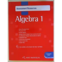 Holt McDougal Algebra 1: Common Core Assessment Resources with Answers