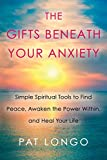 The Gifts Beneath Your Anxiety: Simple Spiritual