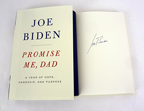 Joe Biden Vice President Signed Autograph Promise Me, Dad 1st Edition Book