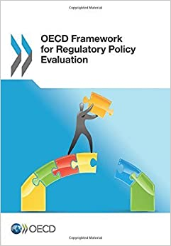 Oecd Framework for Regulatory Policy Evaluation by Oecd Organisation For Economic Co-Operation And Development (2014-07-02)