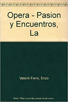 Opera - Pasion y Encuentros, La