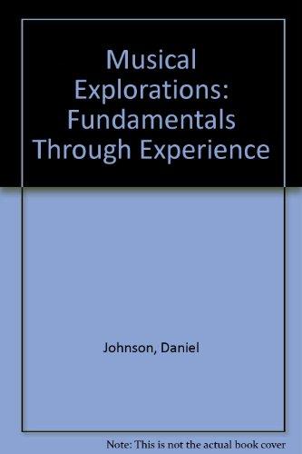 Musical Explorations: Fundamentals through Experience