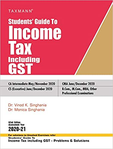 Taxmann's Students' Guide to Income Tax Including GST (62nd Edition 2020-21)