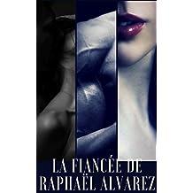 La fiancée de Raphael Alvarez (French Edition)