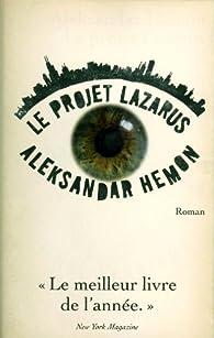 Le projet Lazarus par Aleksandar Hemon