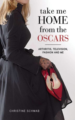 Take Me Home from the Oscars: Arthritis, Television, Fashion, and Me cover