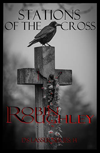 Ds Jogger - Stations of the Cross: A cracking DS Lasser crime mystery
