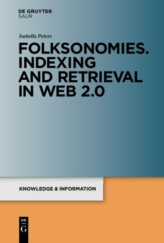 Folksonomies. Indexing and Retrieval in Web 2.0 (Knowledge and Information)