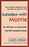 Tuesdays with Morrie, Mitch Albom, 0307275639