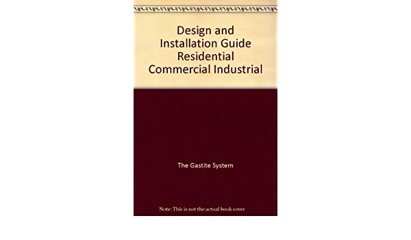 Design And Installation Guide Residential Commercial Industrial