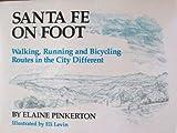 Santa Fe on Foot, Elaine Pinkerton, 0943734053