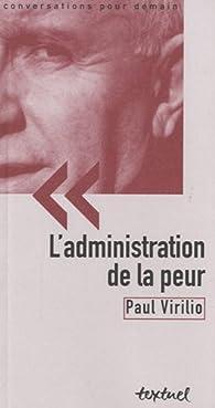 L'administration de la peur par Paul Virilio