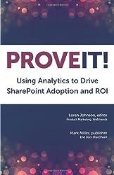 Prove It: Using Analytics to Drive SharePoint Adoption and ROI
