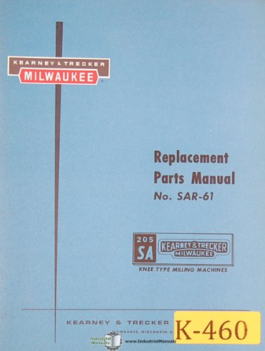 (Kearney & Trecker SA 205, SAC-61 Milling Machine Replacement Parts Manual)
