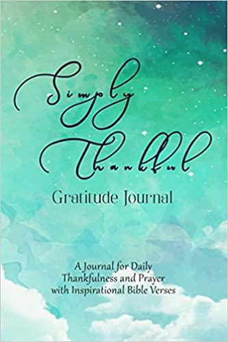 Simply Thankful Gratitude Journal: A Christian Journal