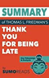 img - for Summary of Thomas L. Friedman's Thank You for Being Late: Key Takeaways & Analysis book / textbook / text book