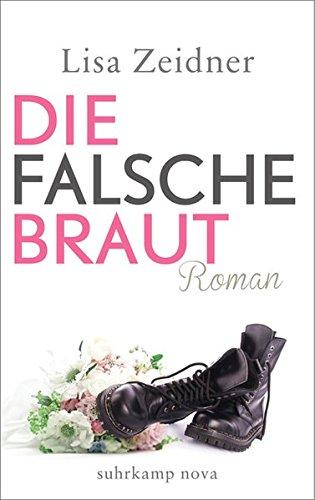 Die falsche Braut: Roman (suhrkamp taschenbuch) Broschiert – 6. April 2015 Lisa Zeidner Christel Dormagen Suhrkamp Verlag 3518464361
