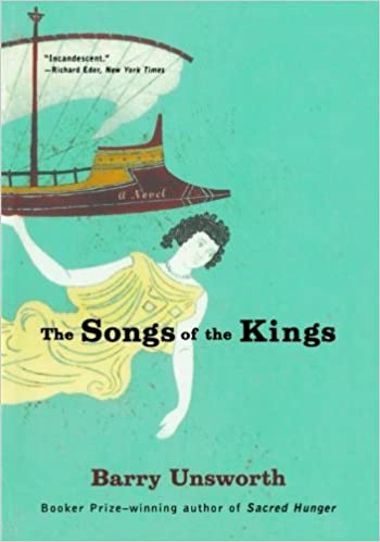 The songs of the kings a novel barry unsworth 9780393322835 the songs of the kings a novel barry unsworth 9780393322835 amazon books fandeluxe Gallery