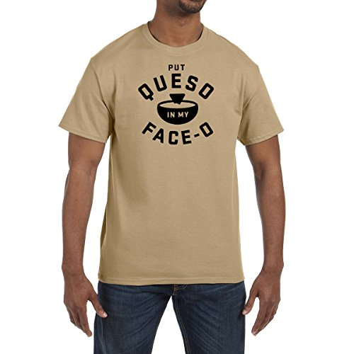 Put Queso In My Face OT Shirt Salsa Con Queso Food Lover Tee Food Chips Cheese (5XL, Tan)