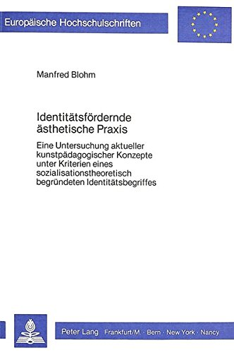 Identitätsfördernde ästhetische Praxis (Europäische Hochschulschriften / European University Studies / Publications Universitaires Européennes) (German Edition) by Peter Lang GmbH