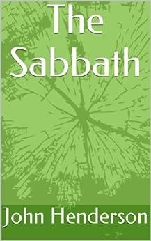 The Sabbath (English Edition) de [Henderson, John]