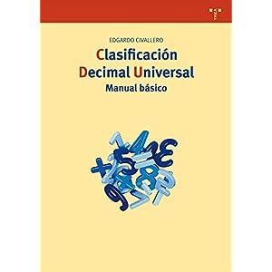 Clasificación Decimal Universal. Manual básico (Biblioteconomía y Administración cultural)