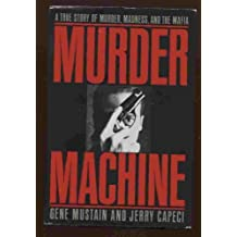 Books by gene mustain murder machine a true story of murder madness the mafia hardcover august 1 1992 fandeluxe Images