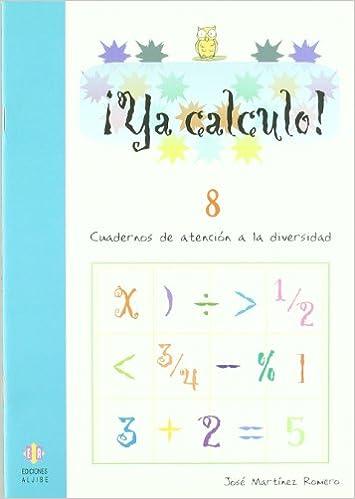 Ya calculo 8: Sumas, restas, multiplicaciones y divisiones: 14: Amazon.es: José Martínez Romero: Libros