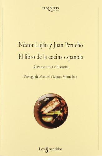 El libro de la cocina española (Los Cinco Sentidos) por Néstor Luján