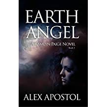Earth Angel: A Kamlyn Paige Novel (Chronicles of a Supernatural Huntsman Book 2)