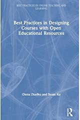 Best Practices in Designing Courses with Open Educational Resources (Best Practices in Online Teaching and Learning) Hardcover