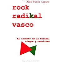 Rock Radikal Vasco: El invento de la Euskadi alegre y revoltosa
