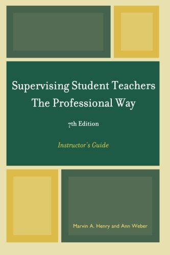 Supervising Student Teachers The Professional Way: Instructor's Guide, 7th Edition