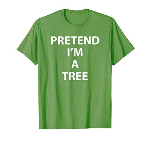 Pretend Im A Tree Costume Shirt Halloween Tree Hugger Lazy -