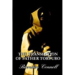 The Translation of Father Torturo by [Connell, Brendan]