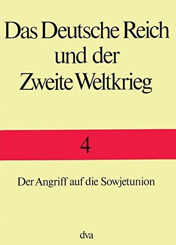 Der Angriff auf die Sowjetunion (Das Deutsche Reich und der Zweite Weltkrieg) (German Edition)