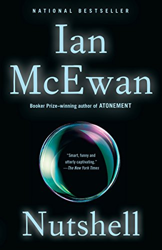 Nutshell a novel kindle edition by ian mcewan literature nutshell a novel by mcewan ian fandeluxe Gallery